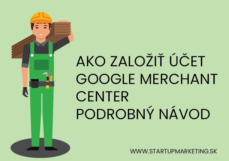 Ako založiť účet Google Merchant Center