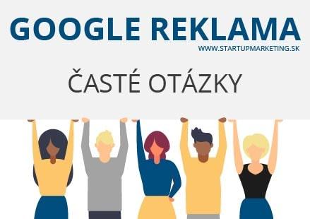 Odpovede na časté otázky o Google reklame