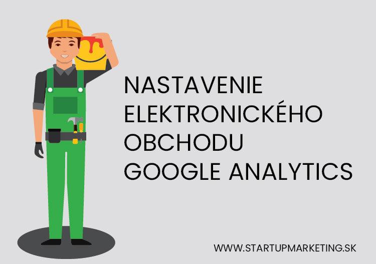 Nastavenie elektronického obchodu v Google Analytics.